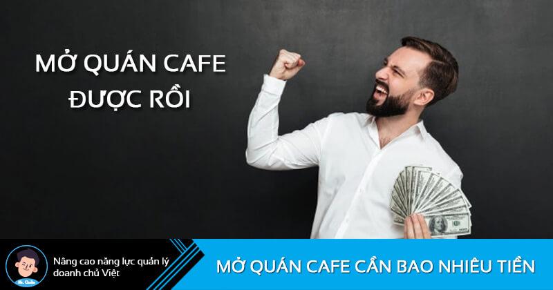 Mở quán cafe cần bao nhiêu tiền