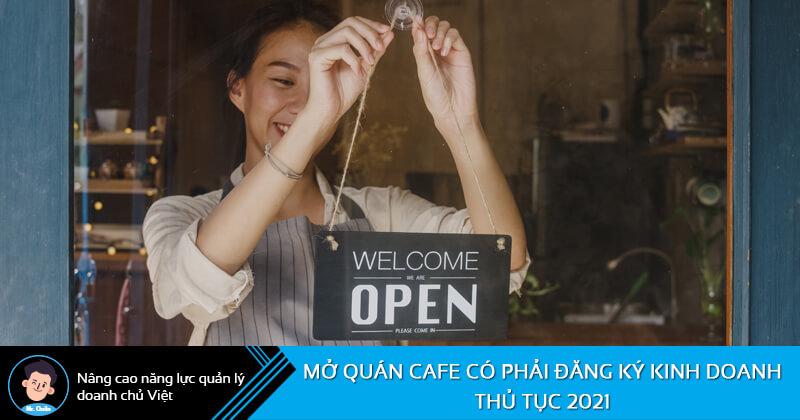 Mở quán cafe có phải đăng ký kinh doanh
