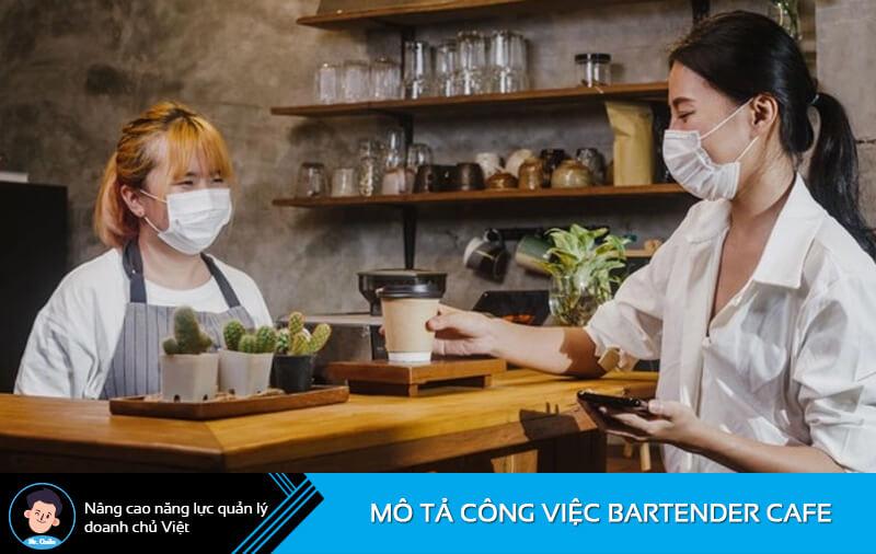Mô tả công việc nhân viên phục vụ quán cafe Bartender