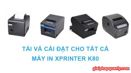 Tải và cài đặt máy in hóa đơn Xprinter K80