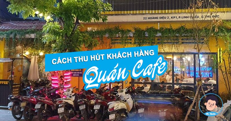Cách thu hút khách hàng quán cafe