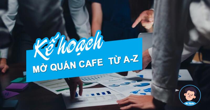 Kế hoạch mở quán cafe từ A đên Z