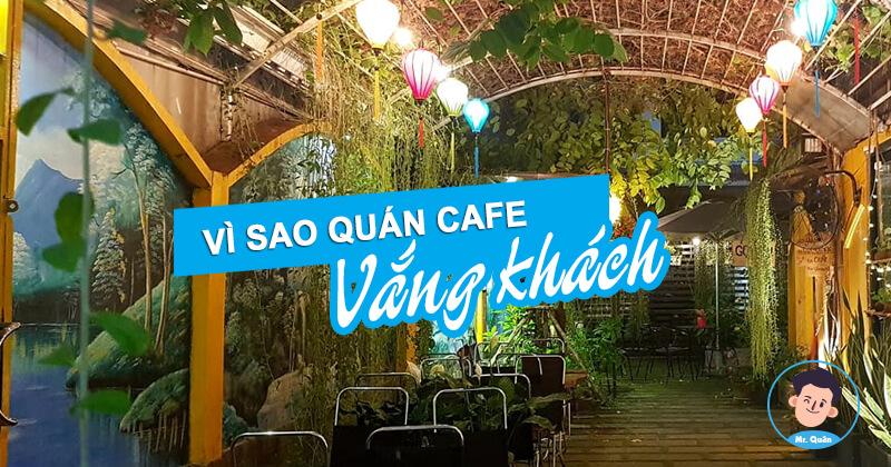 Tại sao quán cafe vắng khách